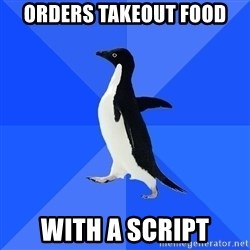 Socially Awkward Penguin - Orders Takeout food With a script