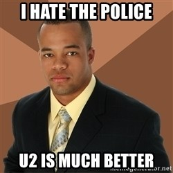 Successful Black Man - I hate the police u2 is much better
