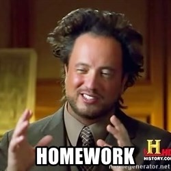 Ancient Aliens -  Homework