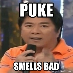 willie revillame you dont do that to me - Puke smells bad