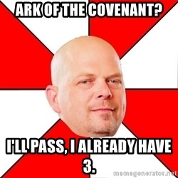 Pawn Stars - Ark of the covenant? I'll pass, I already have 3.