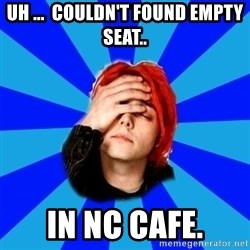 imforig - uh ...  couldn't found empty seat.. in nc cafe.