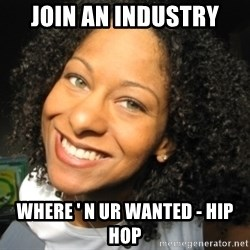 Adria Richards - Join an industry Where ' n ur wanted - hip Hop