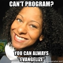 "Adria Richards - Can't program? You can always ""evanGelize"""