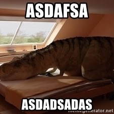 T Rex Makes Bed - asdafsa asdadsadas
