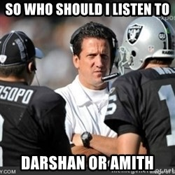 Knapped  - so who should i listen to darshan or amith