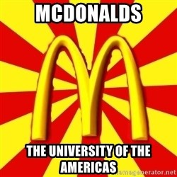 McDonalds Peeves - mcdonalds the university of the americas