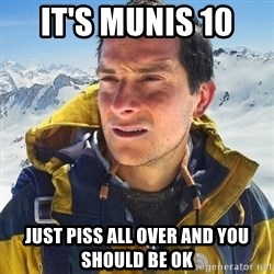 Kai mountain climber - IT'S MUNIS 10  JUST PISS ALL OVER AND YOU SHOULD BE OK