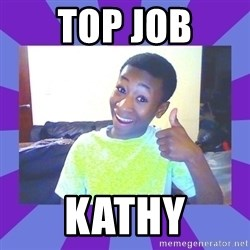 Well Done! - Top job kathy