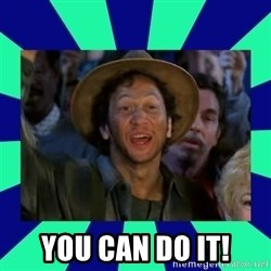 You can do it! -  You Can Do IT!