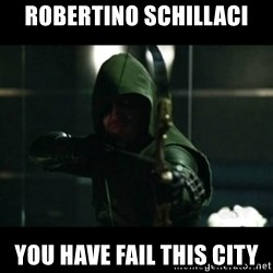 YOU HAVE FAILED THIS CITY - Robertino schillaci YOU have fail this city