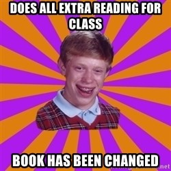 Unlucky Brian Strikes Again - Does ALl extra reading for class book has been changed