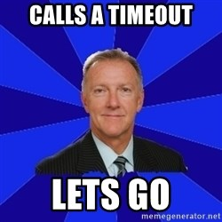 Ron Wilson/Leafs Memes - Calls a timeout Lets go