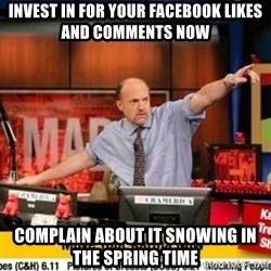 Karma Cramer - invest in for your facebook likes and comments now complain about it snowing in the spring time