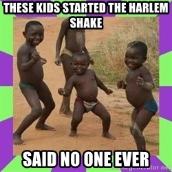 african kids dancing - THESE KIDS STARTED THE HARLEM SHAKE SAID NO ONE EVER