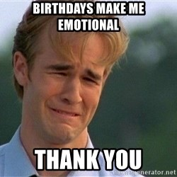 Thank You Based God - birthdays make me emotional thank you