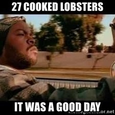 It was a good day - 27 Cooked lobsters It was a good day