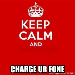 Keep Calm 2 -  Charge ur fone