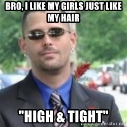"ButtHurt Sean - bro, i like my girls just like my hair ""high & Tight"""