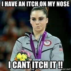 McKayla Maroney Not Impressed - i have an itch ON MY NOSE  i cant itch it !!