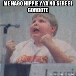 The Fotographing Fat Kid  - ME HAGO HIPPIE Y YA NO SERE EL GORDOTE
