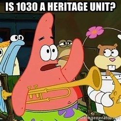 Patrick:Is mayonnaise an instrument? - Is 1030 a heritage unit?