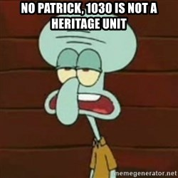 no patrick mayonnaise is not an instrument - no patrick, 1030 is not a heritage unit