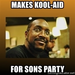 Awesome Black Guy - Makes kool-aid For sons party