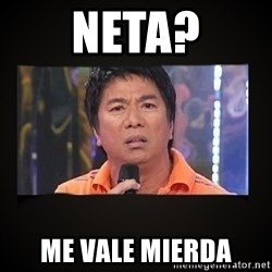 Willie Revillame me - neta? me vale mierda
