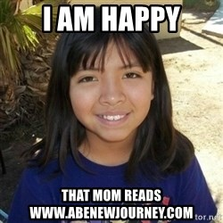 aylinfernanda - i am happy that mom reads www.abenewjourney.com