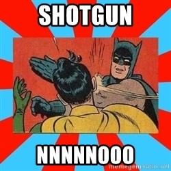 Batman Bitchslap - SHOTGUN NNNNNOOO