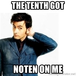 Doctor Who - the tenth got noten on me