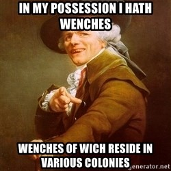 Joseph Ducreux - in my possession i hath wenches wenches of wich reside in various colonies