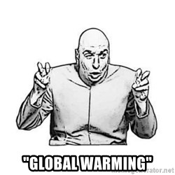 "Sceptical Dr. Evil -  ""Global warming"""