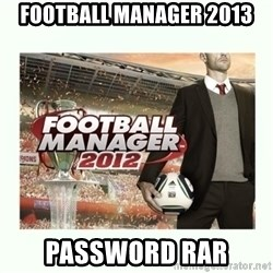 football manager 2013 - football manager 2013 password rar