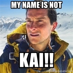 Kai mountain climber - my name is not kai!!