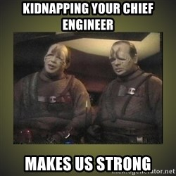 Star Trek: Pakled - KIDNAPPING YOUR CHIEF ENGINEER MAKES US STRONG