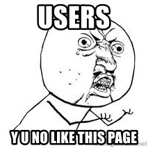 Y U SO - users y u no like this page