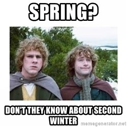 Merry and Pippin - Spring? Don't they know about second winter
