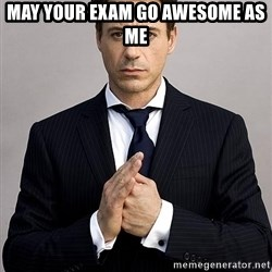 Robert Downey Jr. - May your exam go awesome as me