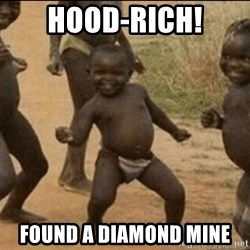 Third World Success - Hood-rich! Found a diamond mine