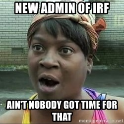 sweet brown surprised - New Admin of irf Ain't nobody got time for that