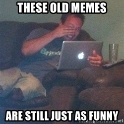 Meme Dad - These old memes Are still just as funny