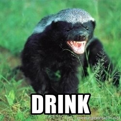Honey Badger Actual -  Drink