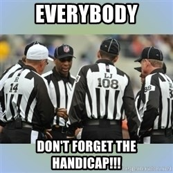 NFL Ref Meeting - Everybody don't forget the handicap!!!