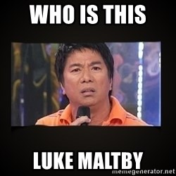 Willie Revillame me - who is this  luke maltby