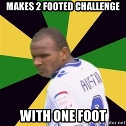 Rodolph Austin - MAKES 2 FOOTED CHALLENGE WITH ONE FOOT