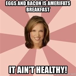 momscience - EGGS AND BACON IS AMERIFATS BREAKFAST IT AIN'T HEALTHY!