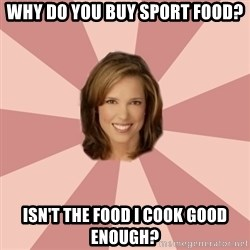 momscience - Why do you buy sport food? Isn't the food I cook good enough?