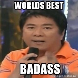 willie revillame you dont do that to me - WORLDS BEST  BADASS